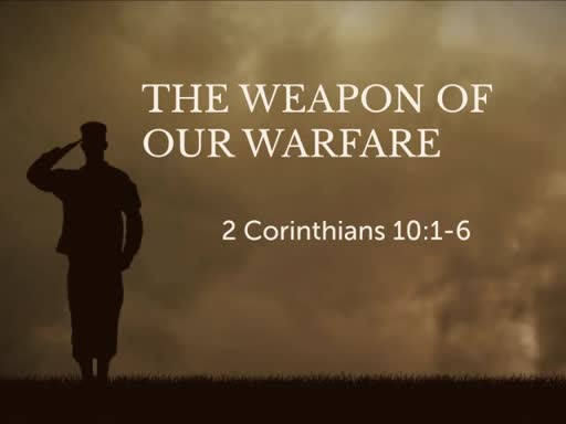 The Weapon of our Warfare