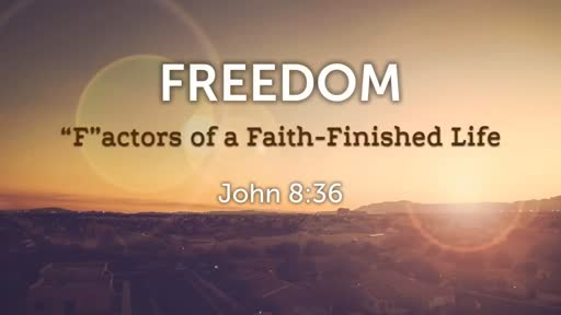 """211 - """"F""""actors for a Faith-Finished Life"""