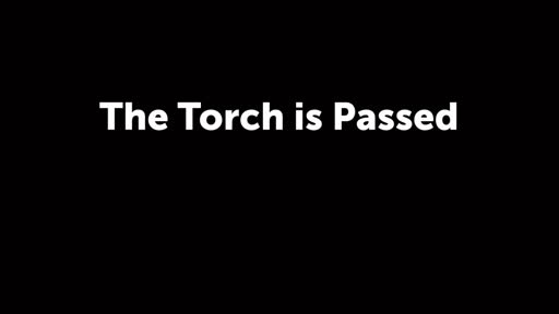 The Torch is Passed