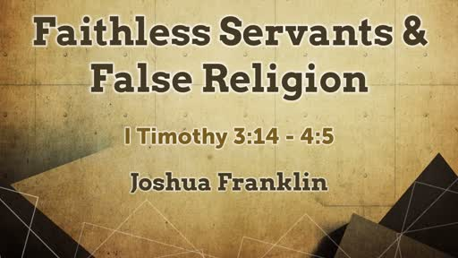 Faithless Servants & False Religions