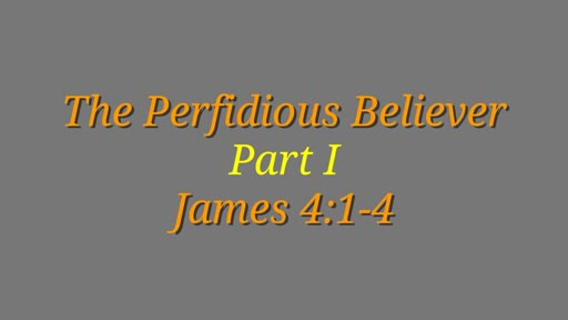 The Perfidious Believer Part I