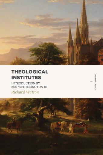 Theological Institutes (2 Vols.)