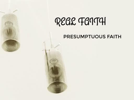 PRESUMPTUOUS FAITH