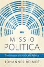 Missio Politica: The Mission of Church and Politics