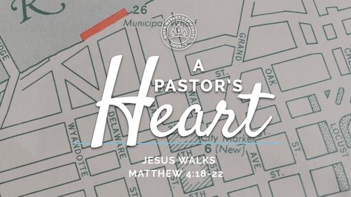 July 1, 2018 - Jesus Walks   Matthew 4:18-22
