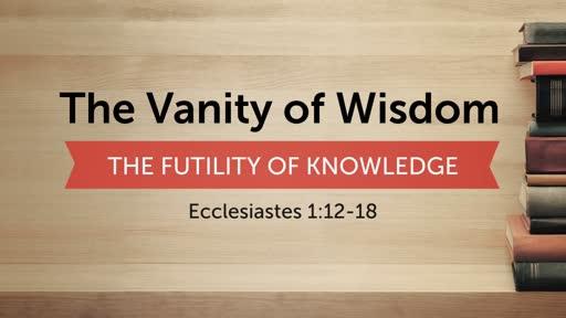 The Vanity of Wisdom