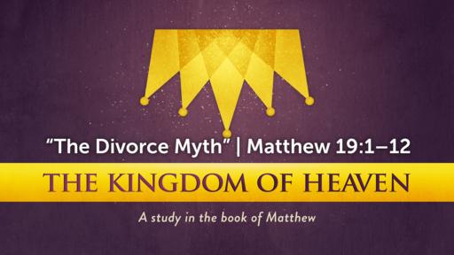 """The Divorce Myth"" | Matthew 19:1–12"