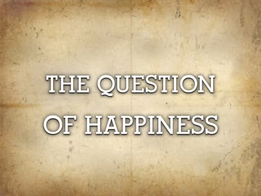 The Question of Happiness 02