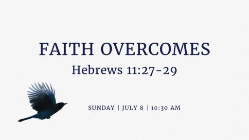 Faith Overcomes