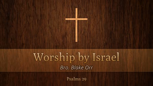 7/8/18 - Worship by Isreal