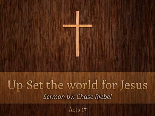 Up-Set the world for Jesus