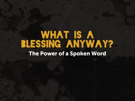 20180708 - Pastor Terry Tuinder - What is a Blessing Anyway?