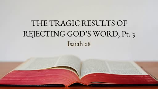 The Tragic Results of Rejecting God's Word, Pt. 3 of  3