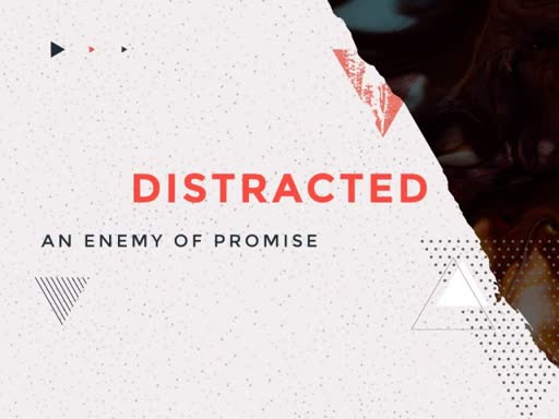 Distractions Steal Promise