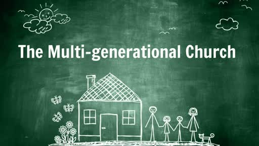 The Multi-generational Church