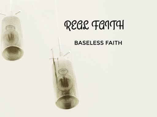 BASELESS FAITH