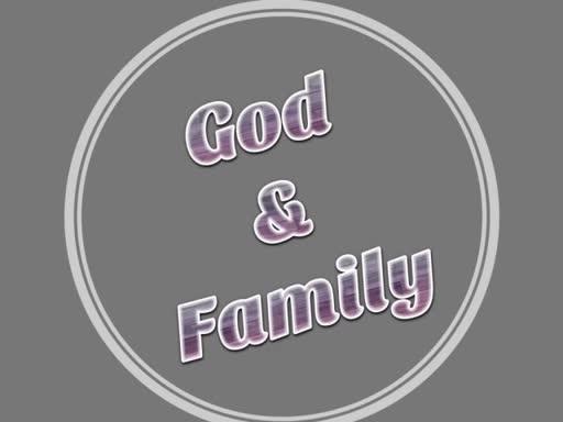 God & Family (P1) 7/8/18
