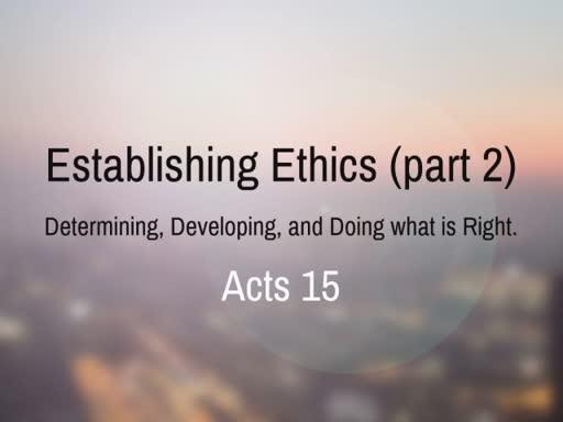Establishing Ethics (part 2)