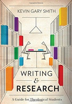 Writing & Research: A Guide for Theological Students