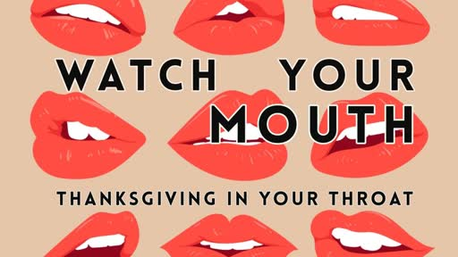 Thanksgiving in Your Throat