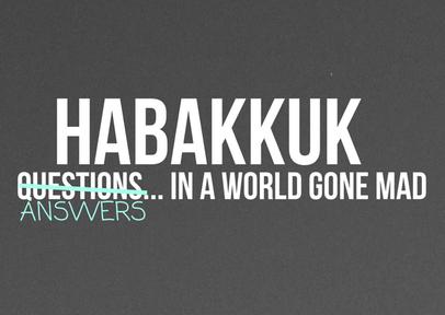 Habakkuk PART 1 - God... Are You Listening? 06-05-2018
