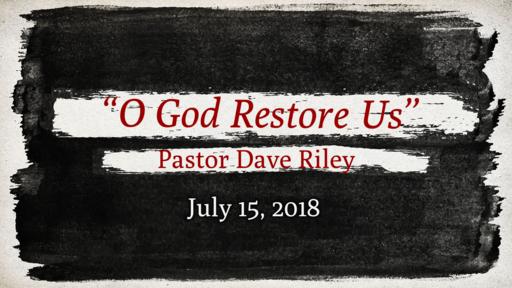 """""""O God Restore Us"""""""