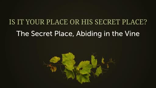 Is it Your Place of His Secret Place?