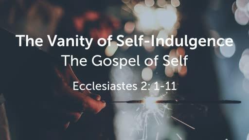 The Vanity of Self-Indulgence