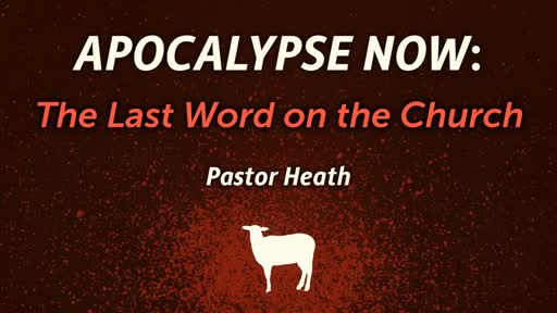 Apocalypse Now: The Last Word on the Church
