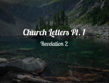 Church Letters Pt. 1