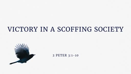 Victory in a Scoffing Society - 07.15.18 AM