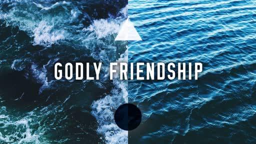 Godly Friendship
