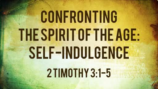 Confronting The Spirit of The Age: Self-Indulgence