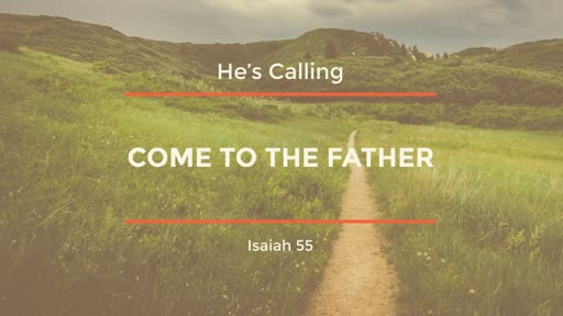 Come The Father