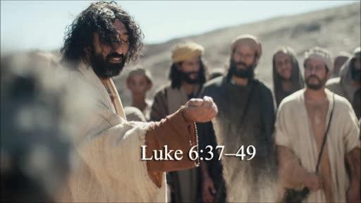 Luke 6:37-49
