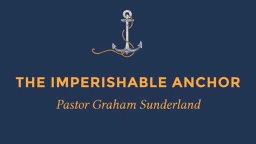 The Imperishable Anchor