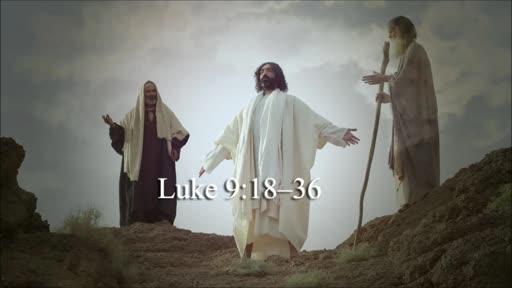 Luke 9:18-36
