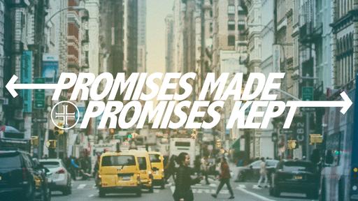 Promises Kept: Proclaiming Christ Til He Returns!