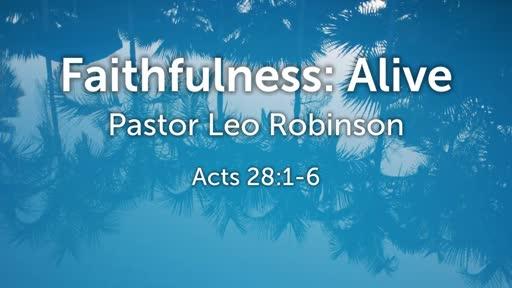 Fathfullness: Alive - Guest Speaker Pastor Leo Robinson