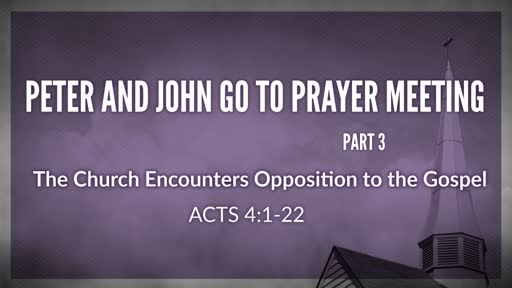 The Church Encounters Opposition to the Gospel