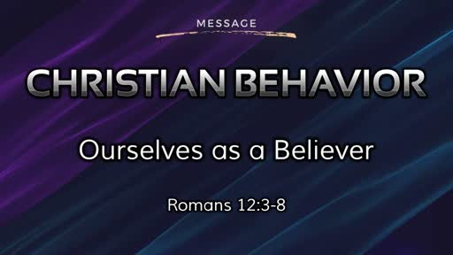 Christian Behavior 2: Ourselves as a Believer