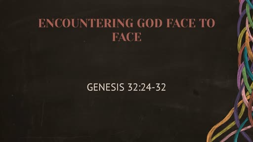 Encountering God face to Face