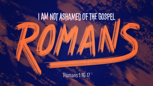 Romans 1:16-17 [a]