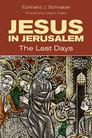 Jesus in Jerusalem: The Last Days