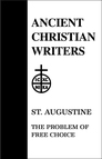 St. Augustine: The Problem of Free Choice