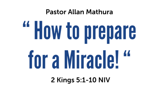 How to prepare for a Miracle!