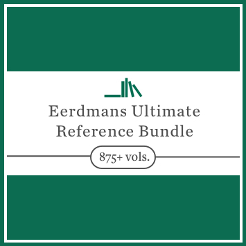 Eerdmans Ultimate Reference Bundle