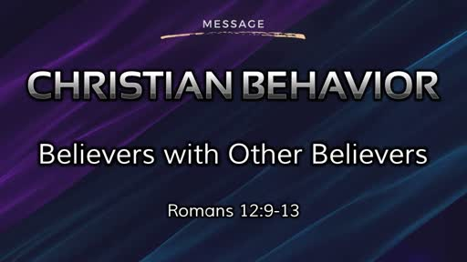 Christian Behavior 3: Believers with Other Believers