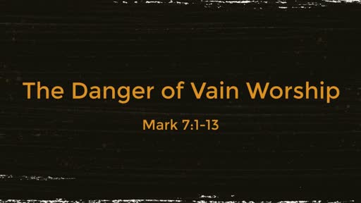 The Danger of Vain Worship