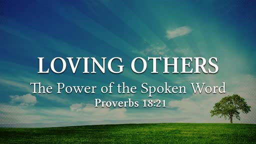 Loving Others - The Power of the Spoken Word